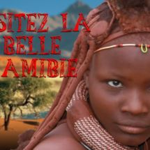 Namibie : Paysages à couper le souffle !